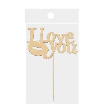 """Топпер деревянный """"I love you"""""""